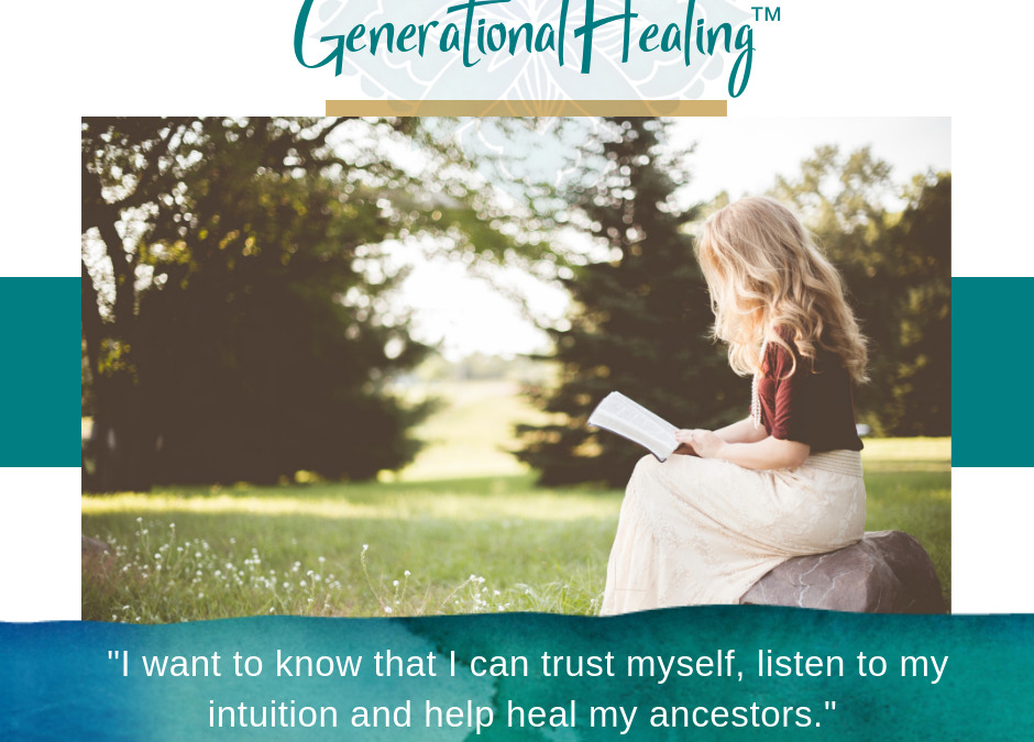 Generational Healing™: Healing With Your Ancestors