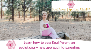 Learn How to Be a Soul Parent, An Evolutionary New Approach to Parenting @ ONLINE via Zoom | Tempe | Arizona | United States